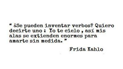 Yo Te Cielo Frida Kahlo Frases Interesantes Pinterest Cielo