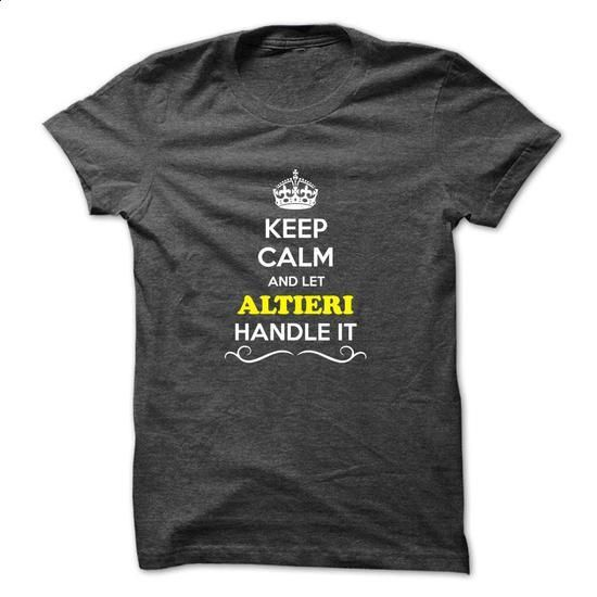 Keep Calm and Let ALTIERI Handle it - #shirt ideas #sweater for fall. SIMILAR ITEMS => https://www.sunfrog.com/Hunting/Keep-Calm-and-Let-ALTIERI-Handle-it.html?68278
