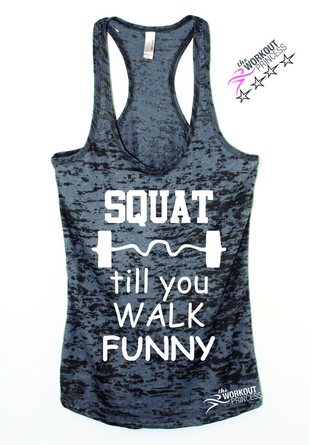 bbe3edb71b Squat Till You Walk Funny Women's funny Squat Tank Top from The Workout  Princess. Saved to Gym💪🏼💪🏼.