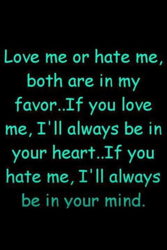 You Love Me Or Hate Me Quotes