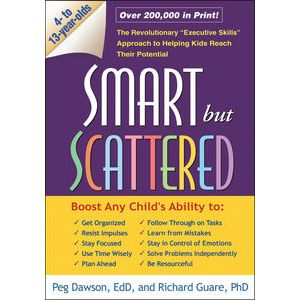 Smart but Scattered by Peg Dawson EdD & Richard Guare Phd