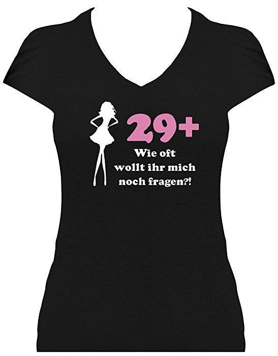Fun Shirt 30 Geburtstag Damen Aufdruck 29 Wie Oft Wollt Ihr Mich Noch Fragen T Shirt Geburtstagsgeschenk Frau Geburtstag Geschenke Frauen Geschenke Zum 30