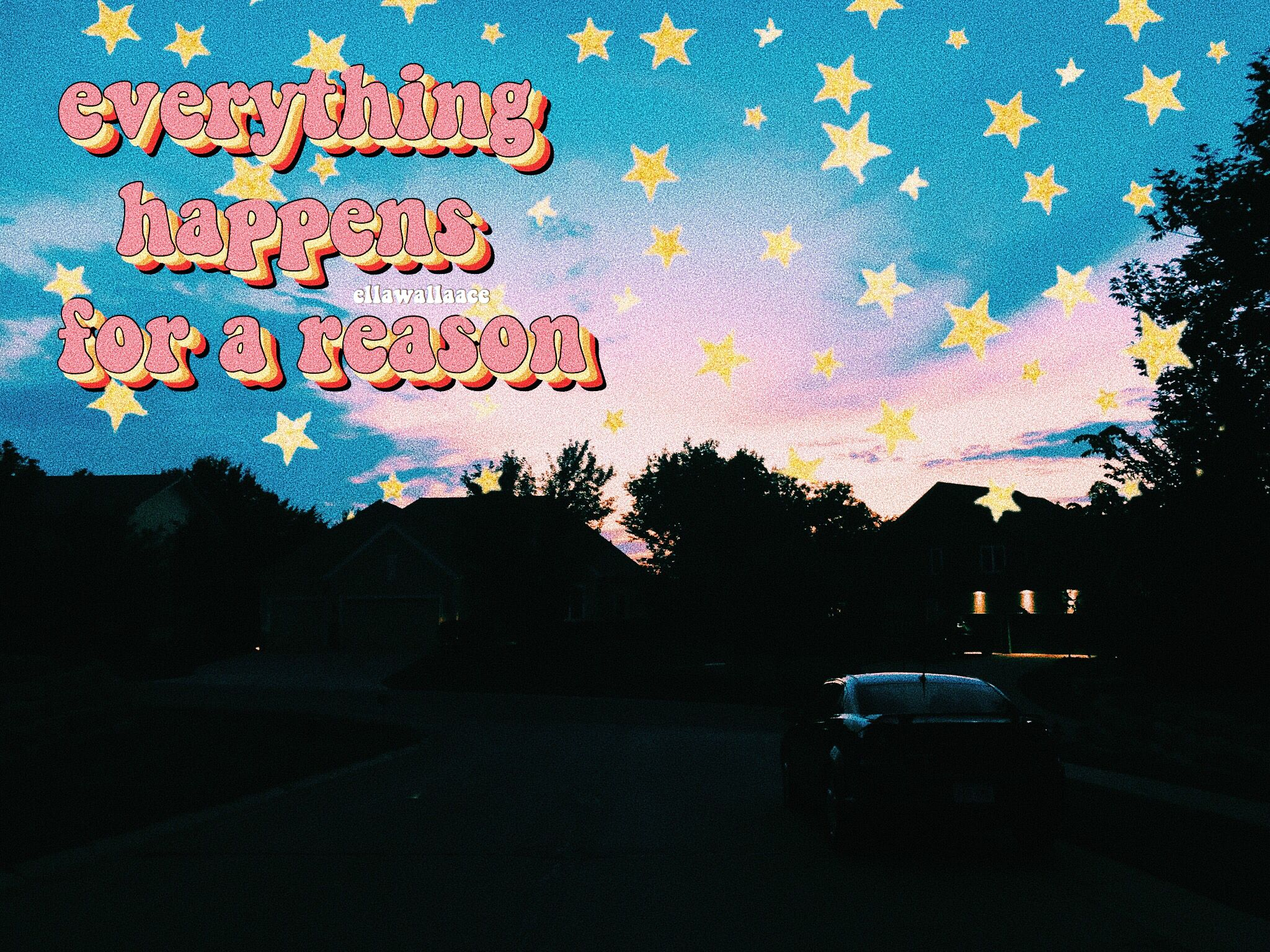 Everything Happens For A Reason Retro Quotes Reason Quotes