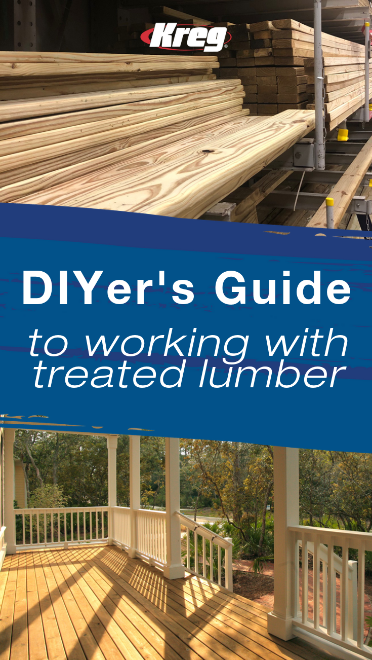 Diyer S Guide To Working With Pressure Treated Lumber Pressure Treated Wood Lumber Outdoor Projects