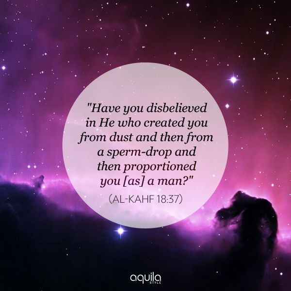 Have you disbelieved in He who created you from dust and then from ...