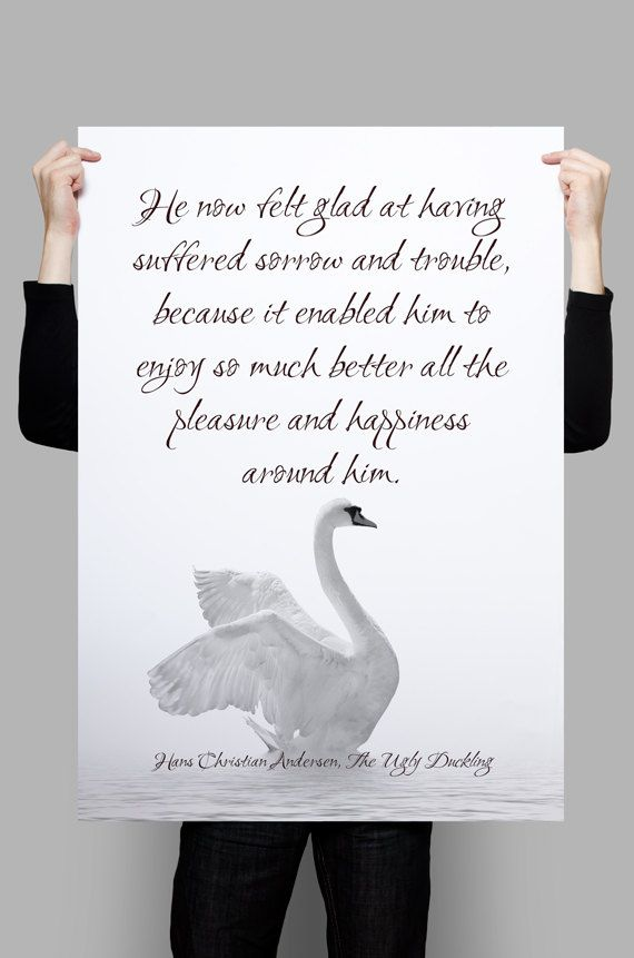 Hans Christian Andersen quote The Ugly Duckling quotes