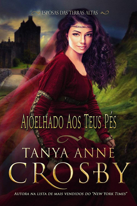 Amazon Com Br Ebooks Kindle Ajoelhado Aos Teus Pes Tanya Anne