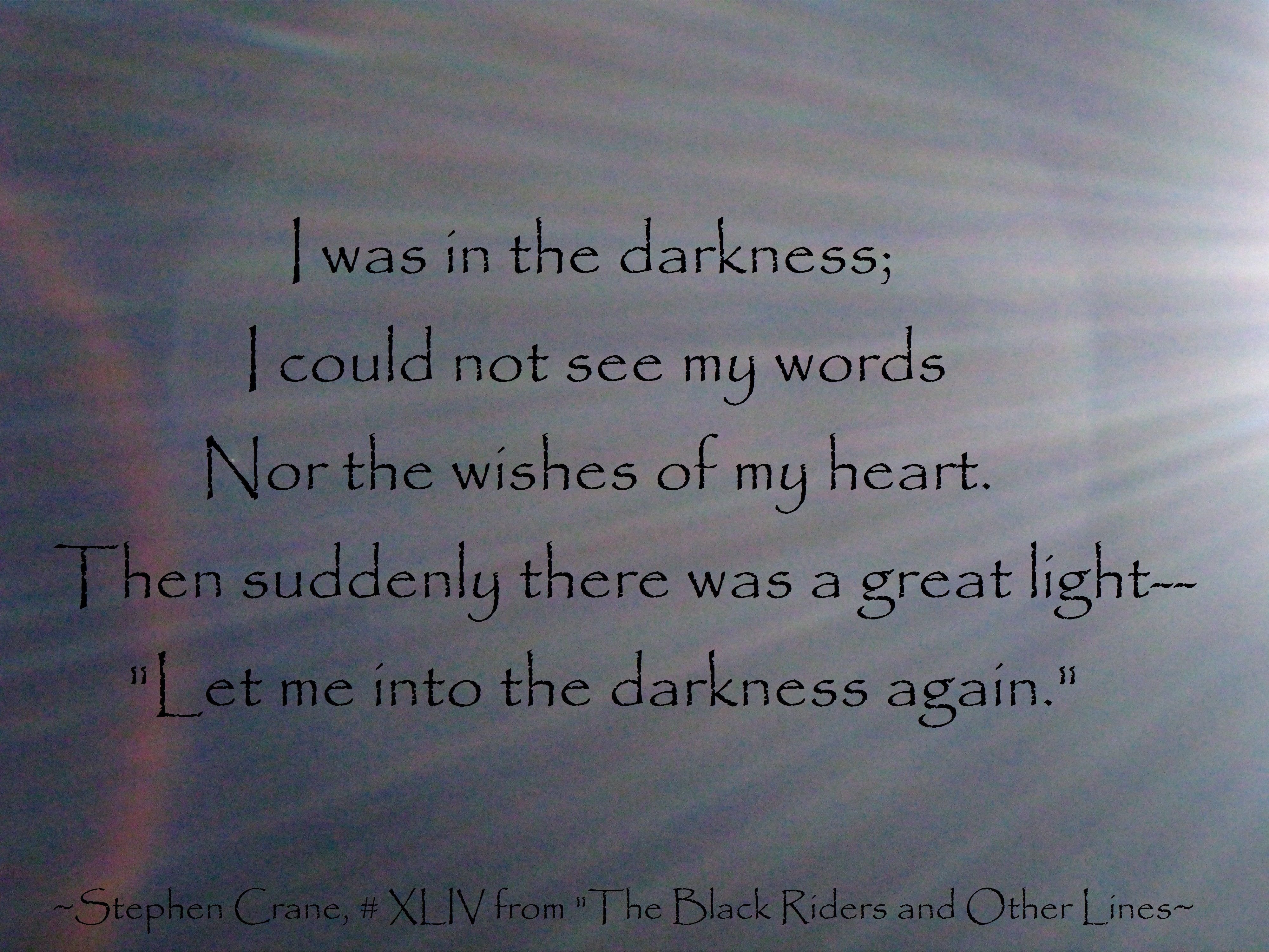 Though Stephen Crane Is Likely Most Known For The Red Badge Of Courage He Also Published A Poetry Collection Called Th Stephen Crane Universe Meaning Words