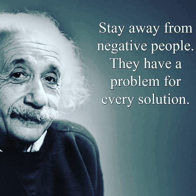 Stay Away From Negative People They Have A Problem For Every Solution Albert Einstein Lifecoach Lifecoa Einstein Quotes Albert Einstein Quotes Einstein