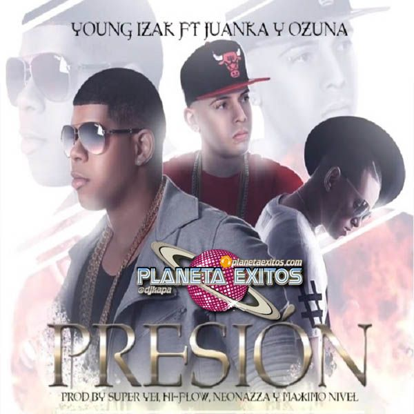 Young Izak Ft. Juanka El Problematik Y Ozuna - Presion