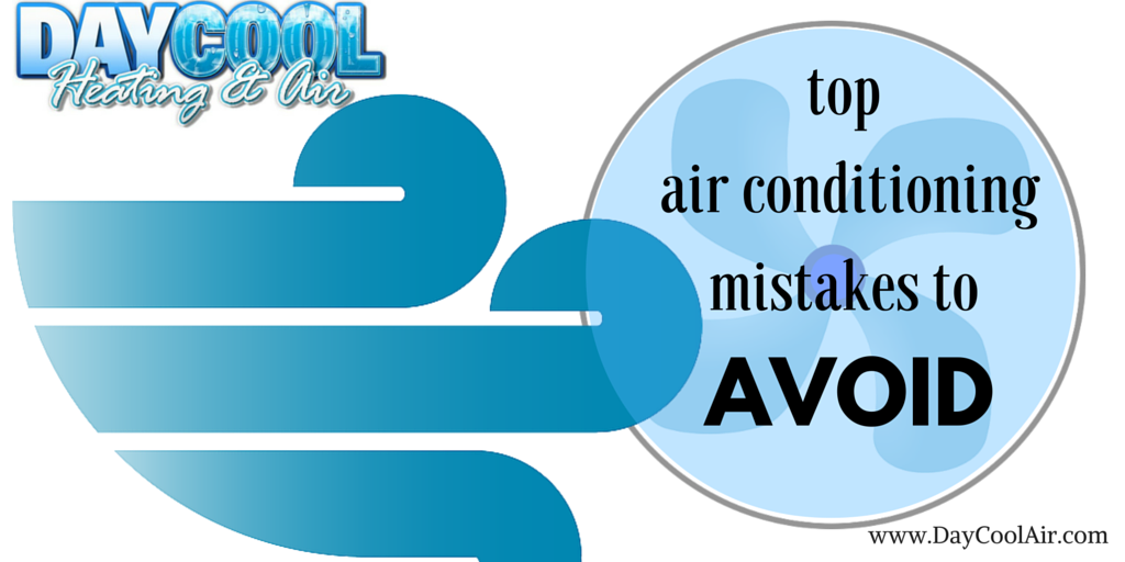 Top 4 Air Conditioning Mistakes to Avoid Air heating