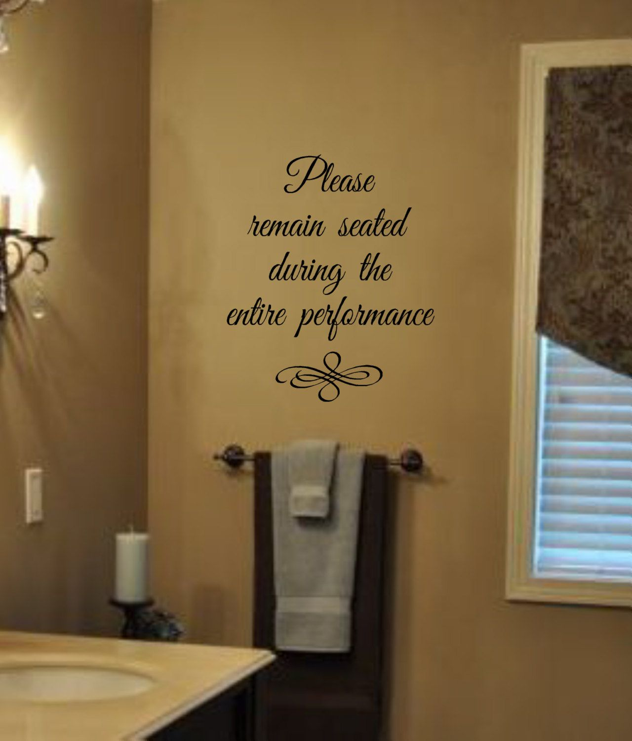 Bathroom Humor Please Remain Seated During The Entire Performance Vinyl  Wall Decal   Bathroom Decor  Movie Theater  Man Cave