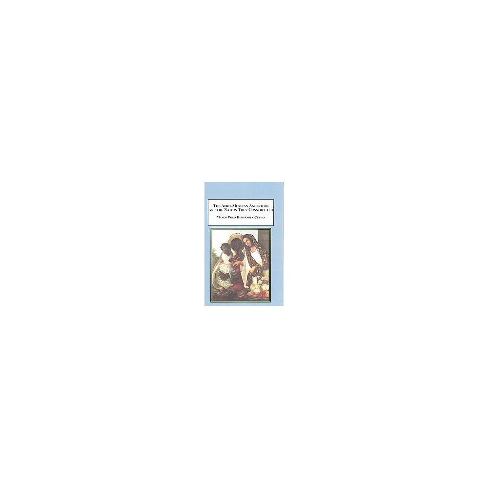 The Afro-mexican Ancestors and the Nation Th (Hardcover)