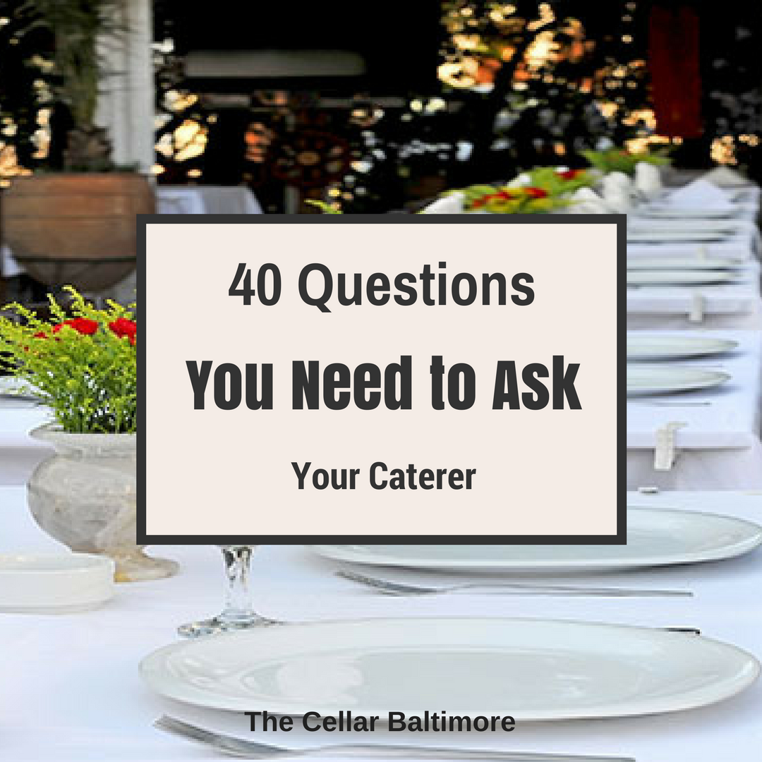 40 Questions You Need To Ask Your Caterer