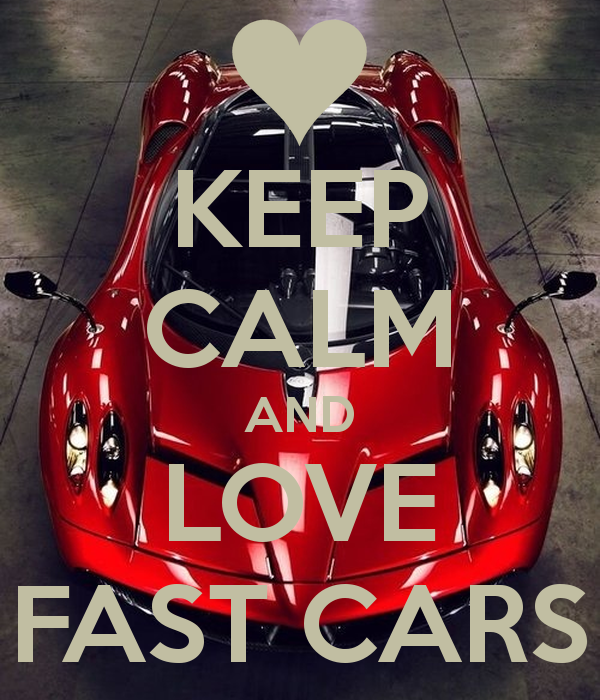 KEEP CALM AND LOVE FAST CARS - KEEP CALM AND CARRY ON Image