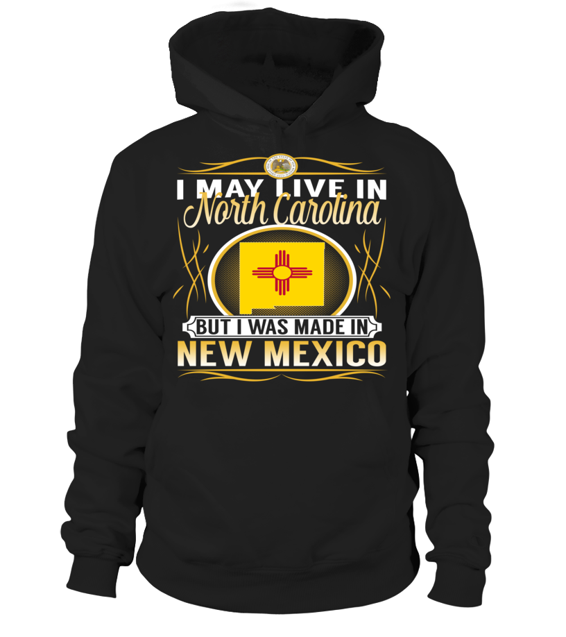 I May Live in North Carolina But I Was Made in New Mexico