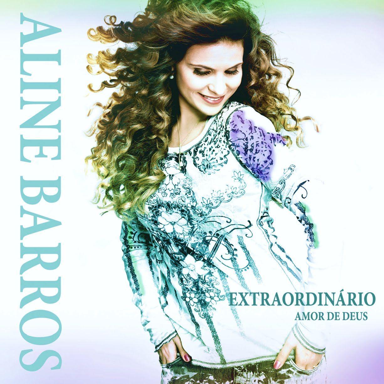 Aline Barros Extraordinario Amor De Deus 2011 Album Completo