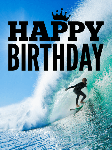 151685e20f Catch the Wave - Happy Birthday Card: Surf's up! Nothing beats the  exhilarating thrill
