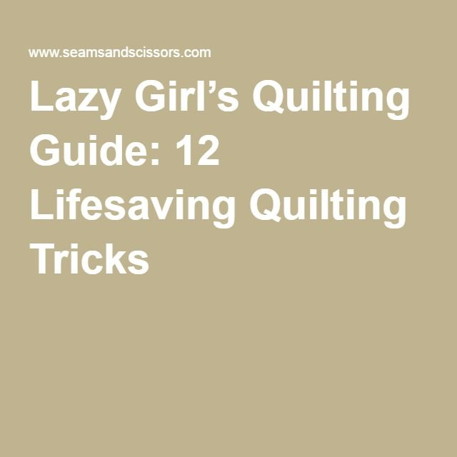 Lazy Girl's Quilting Guide: 12 Lifesaving Quilting Tricks