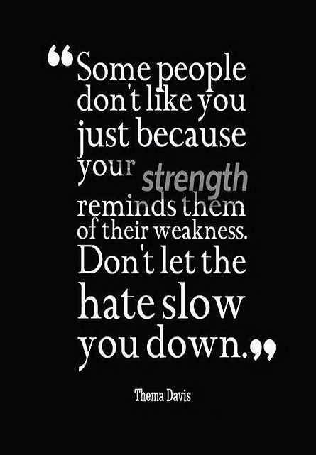 Image result for haters remind you of weakness quote
