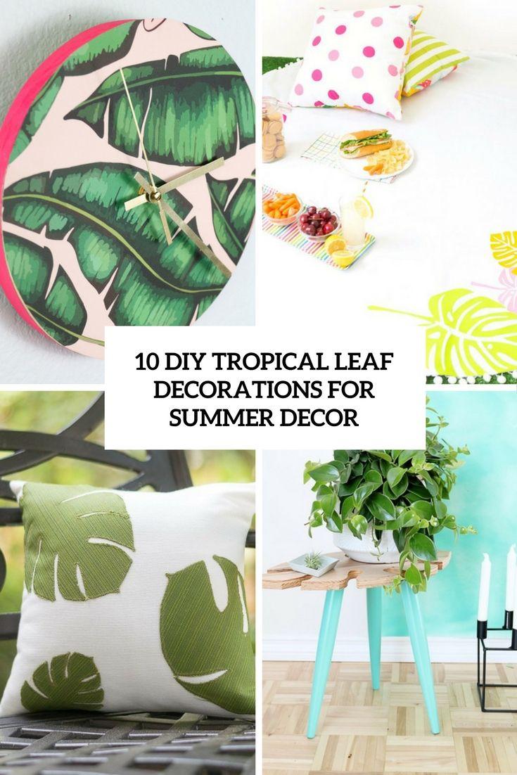 10 Diy Tropical Leaf Decorations For Summer Decor Deko Ideen Ideen Tropisch