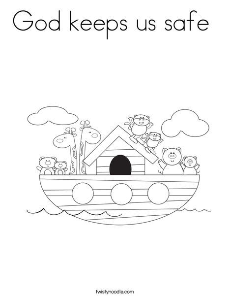 God Keeps Us Safe Coloring Page Sunday School Coloring Pages Noahs Ark Preschool Noahs Ark
