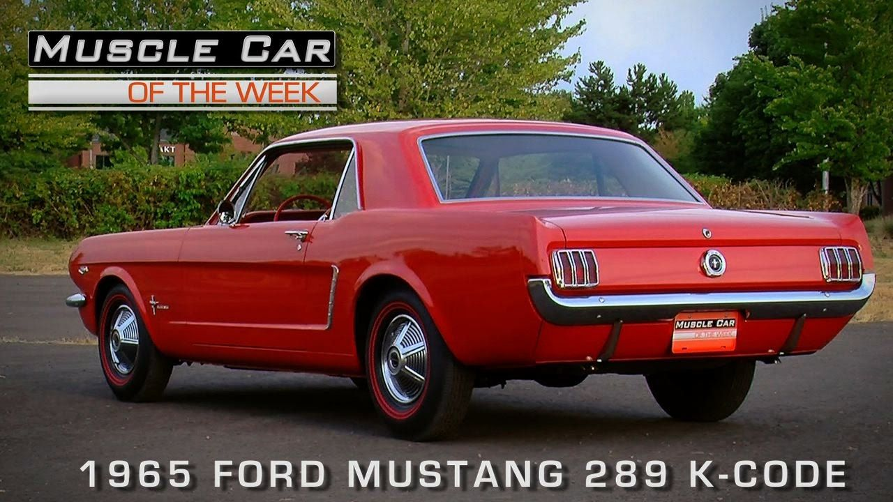 Muscle Car Of The Week Video Episode 114 1965 Ford Mustang 289 K Code Ford Mustang Mustang Muscle Cars