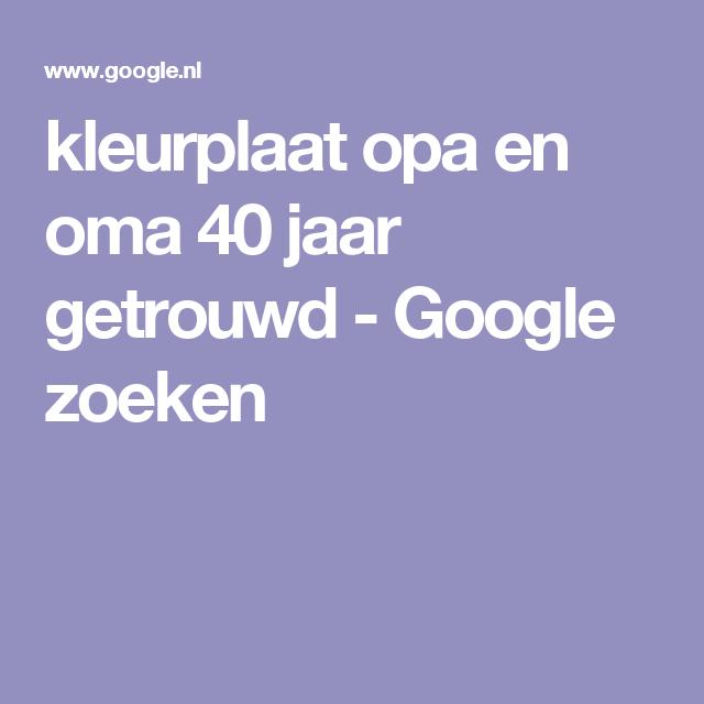 Kleurplaat Opa En Oma 40 Jaar Getrouwd Google Zoeken 45