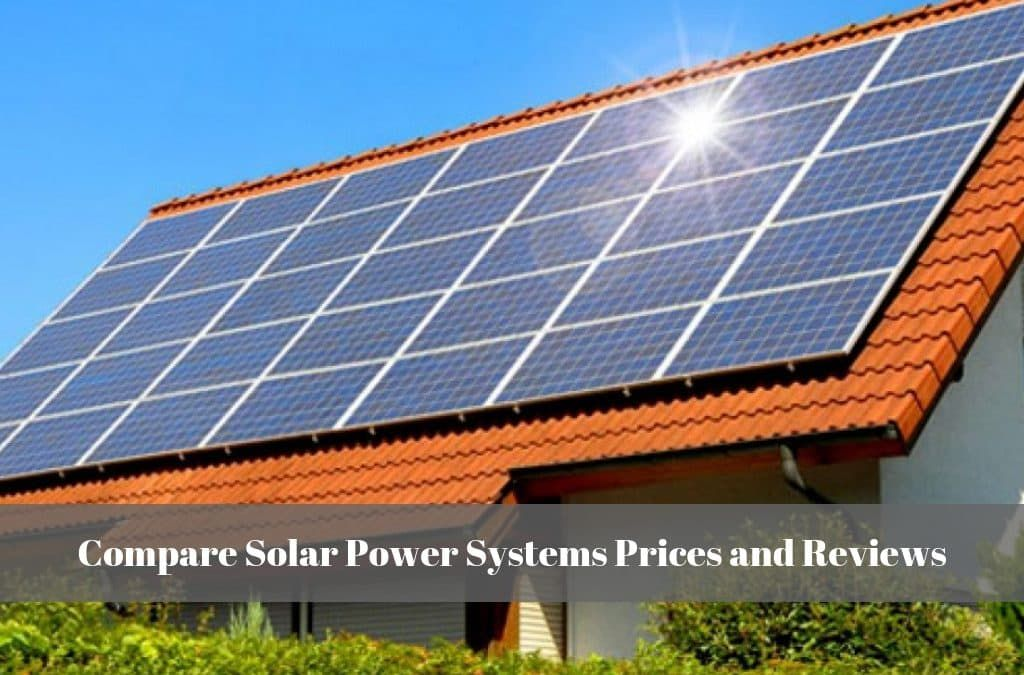 Compare Solar Power Systems in Adelaide Prices and