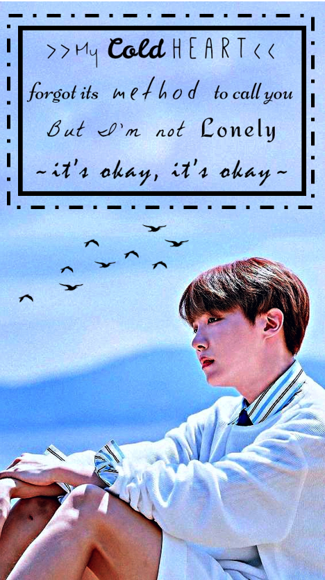 My Cold Heart Forgot Its Method To Call You But I M Not Lonely It S Okay It S Okay Bts I M Fine Music Kpop Bts Bt Bts Quotes Bts Wallpaper Lonely