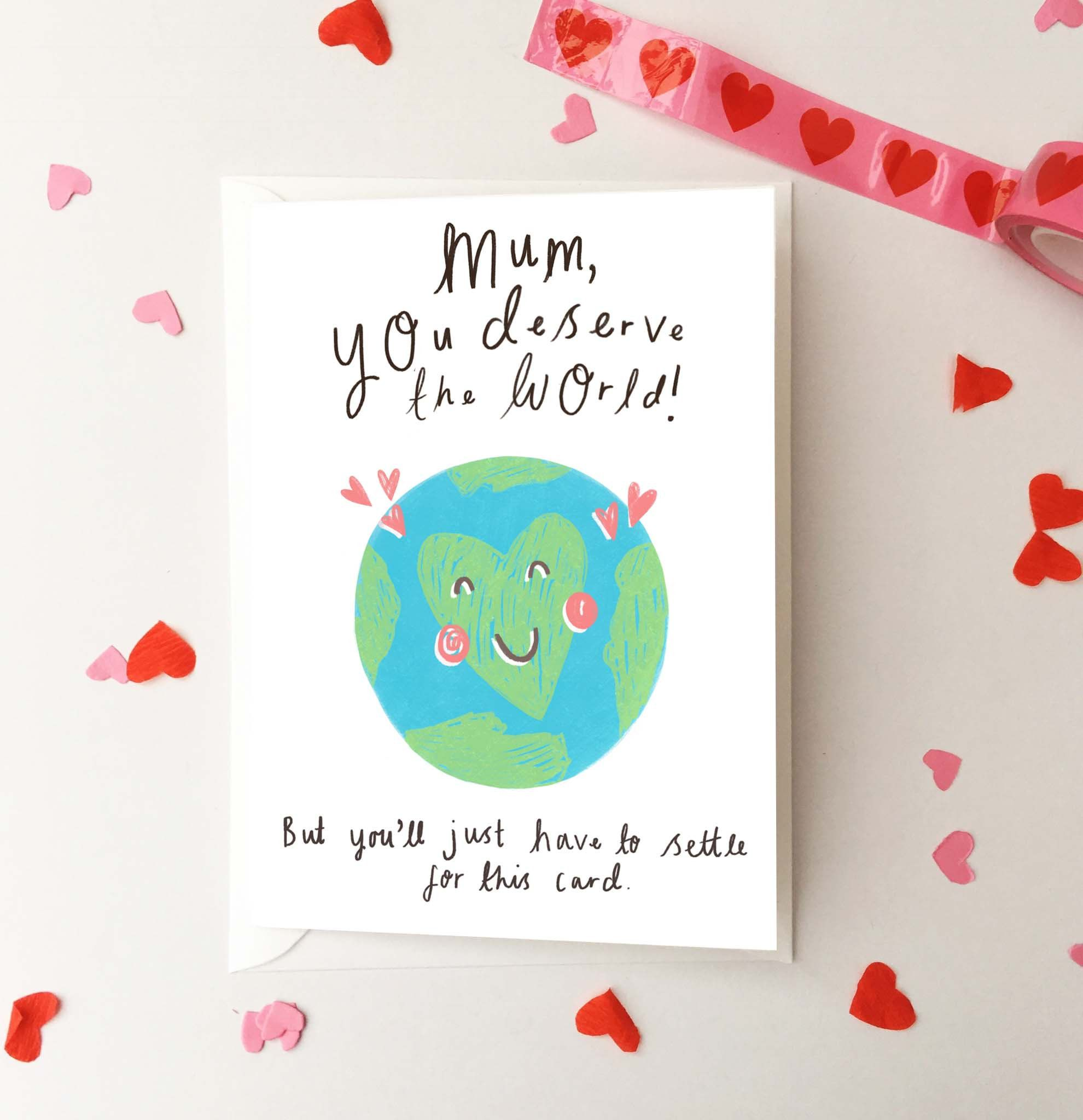 Mum You Deserve The World Greeting Card Cute Illustrated Card Etsy Birthday Cards For Mum Birthday Cards Birthday Presents For Mom