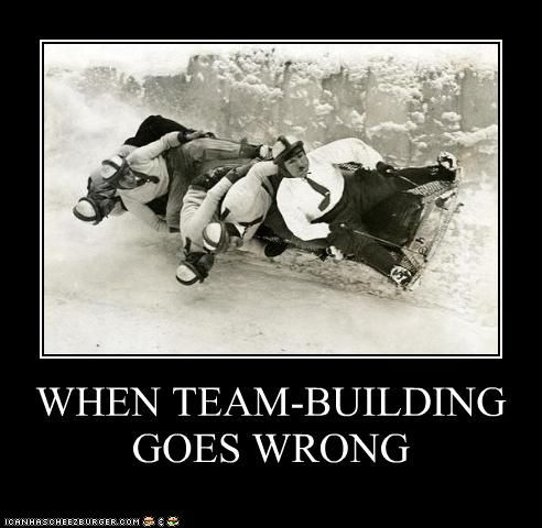 team building gone wrong