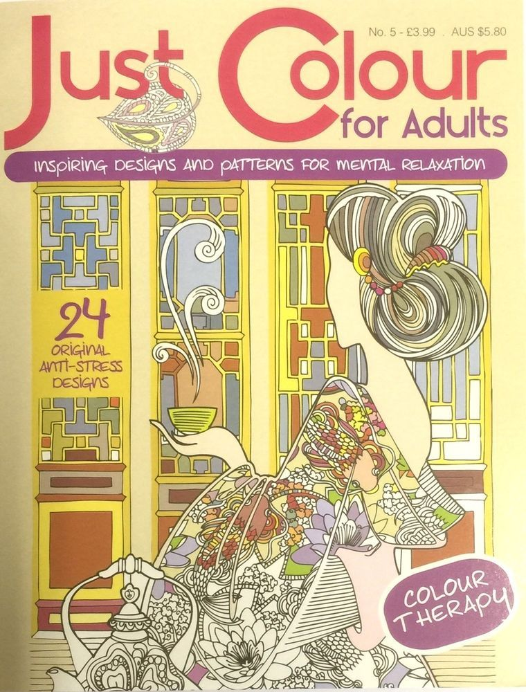 JUST COLOUR FOR ADULTS RELAXING THERAPY COLOURING BOOK STRESS RELIEVING Issue 5