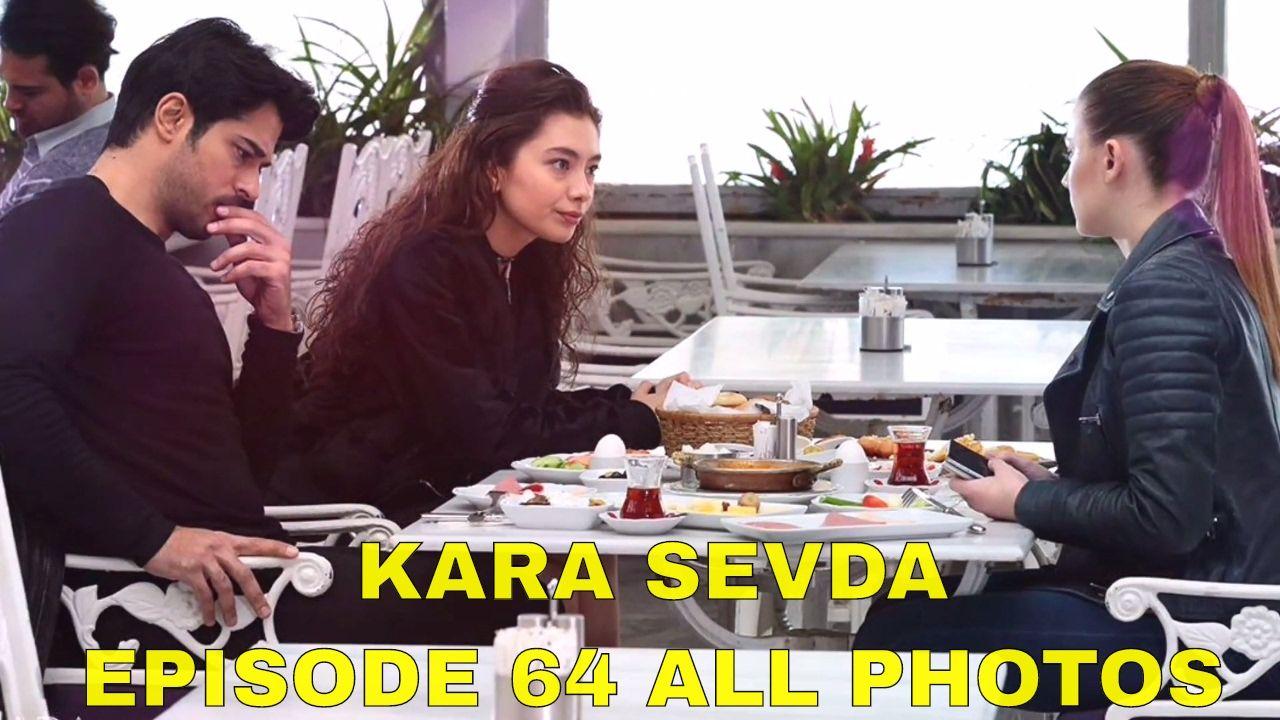 Kara Sevda 64 Episode ALL Photos  - TARIK😲