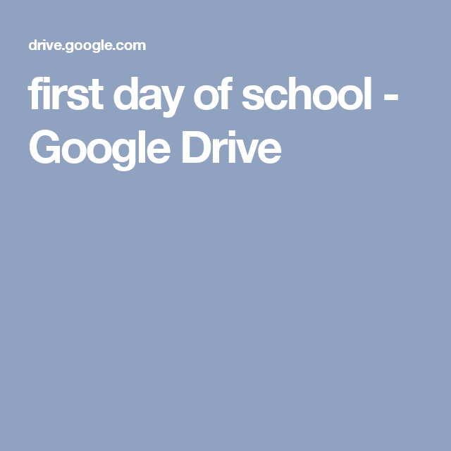 first day of school - Google Drive