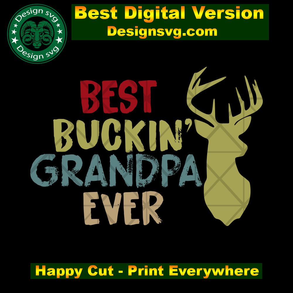Best Buckin Grand Dad Ever Fathers Day Svg Fathers Day Gift Happy Fathers Day Fathers Day Shirt Fathers Day 2020 The Father Of 2020 Hunting Deer Hunting Hunte