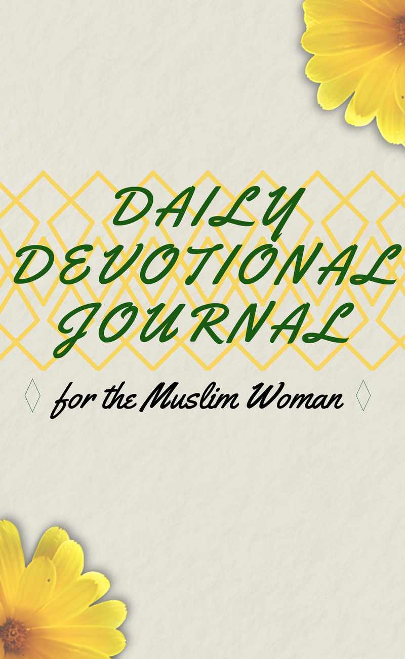 Check Out This Daily Devotional Journal For The Muslim Woman A Free