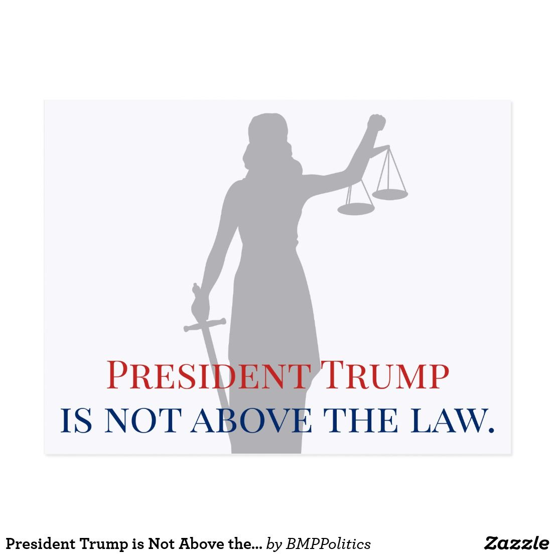 President Trump Is Not Above The Law Lady Justice Postcard Zazzle Com