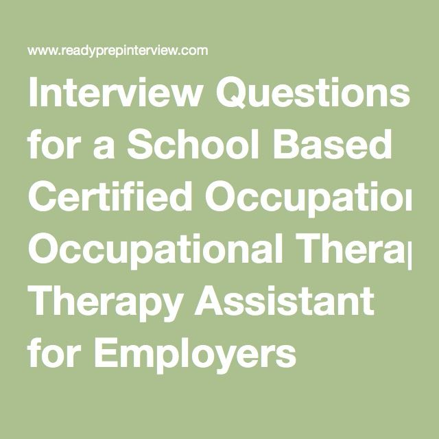 Interview Questions for a School Based Certified Occupational ...