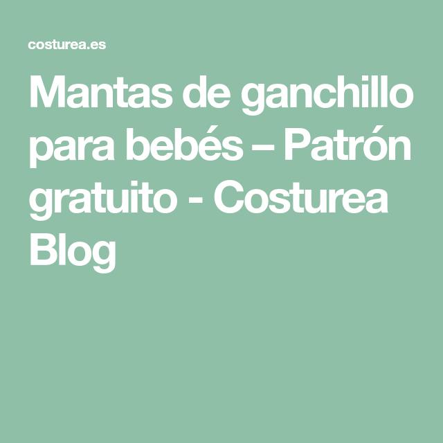 Mantas de ganchillo para bebés – Patrón gratuito - Costurea Blog ...