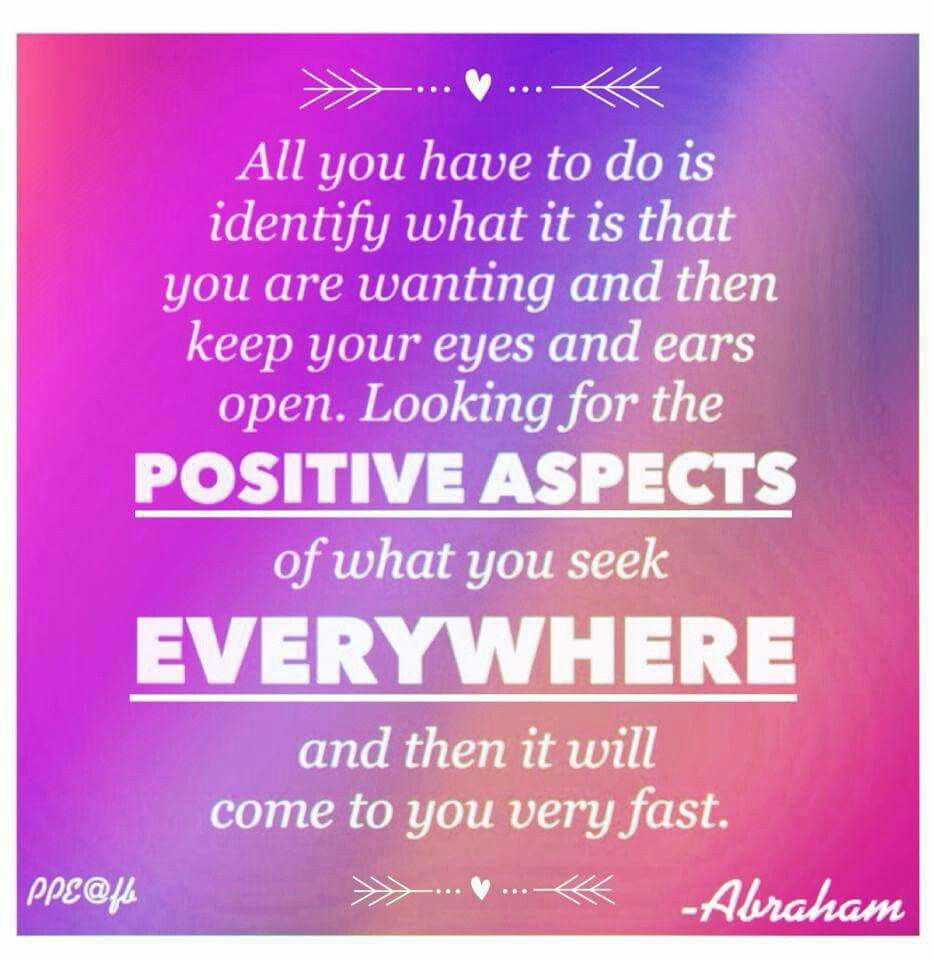See And Feel The Positive Aspects Of What You Want Abraham Hicks