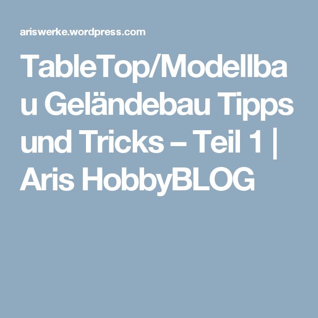 TableTop/Modellbau Geländebau Tipps und Tricks – Teil 1 | Aris HobbyBLOG