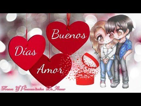 Buenos Dias Amor Te Amo Mucho Amor Feliz Dia Youtube Bon Dia