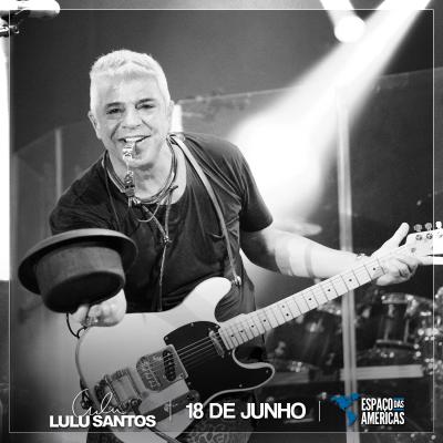 Lulu Santos no Espaço das Américas. Quer saber mais? Acesse: www.baladassp.com.br/ Infos no Whats: 95167-4133