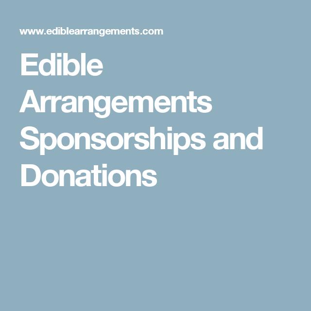 Edible Arrangements Sponsorships and Donations