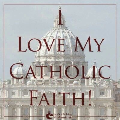 I Love My Catholic Faith!