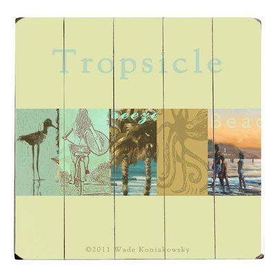 Artehouse LLC \'Tropsicle\' Graphic Art on Wood | Beach Signs ...