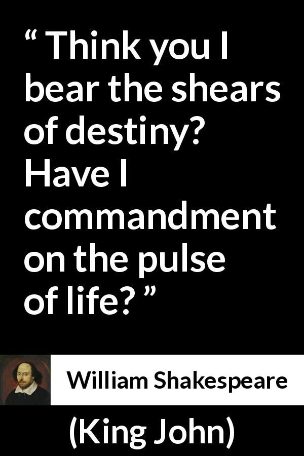 William Shakespeare Quote About Life From King John 1623