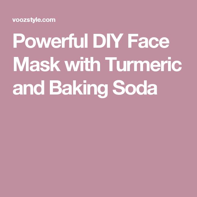 Powerful DIY Face Mask with Turmeric and Baking Soda   Diy