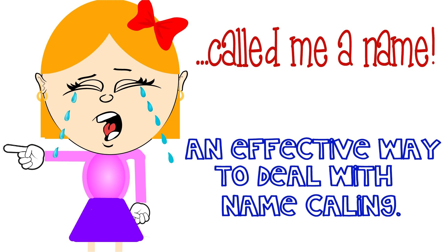 Quick Amp Helpful Way To Deal With Name Calling In Primary